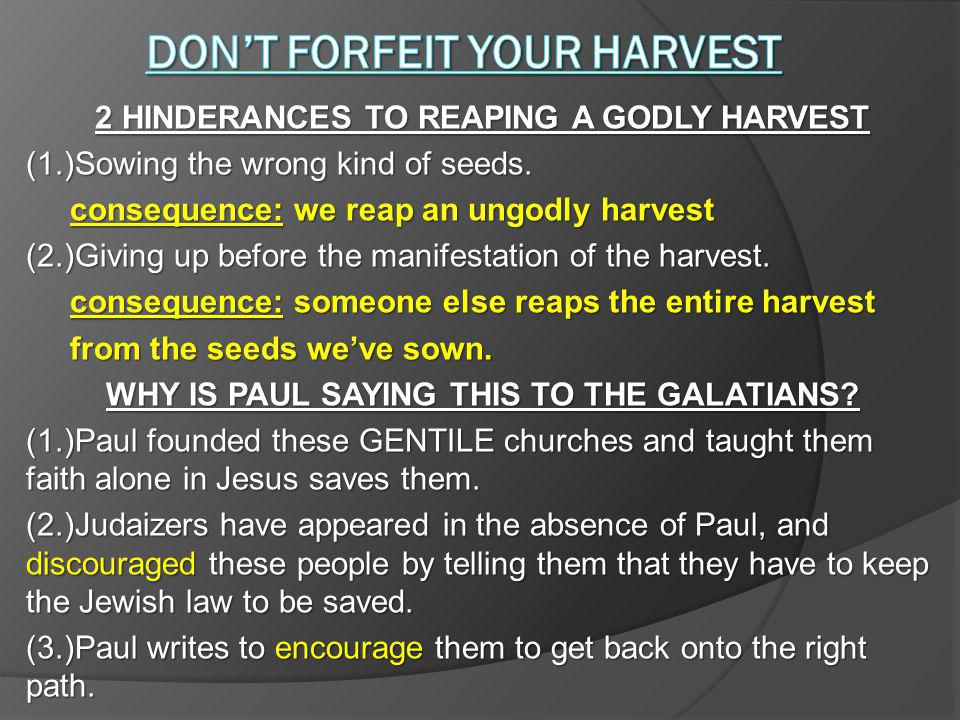 2 HINDERANCES TO REAPING A GODLY HARVEST (1.)Sowing the wrong kind of seeds.