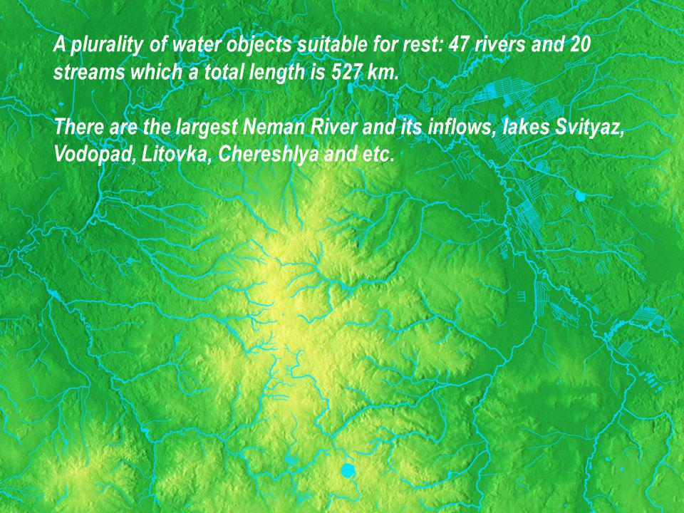 A plurality of water objects suitable for rest: 47 rivers and 20 streams which a total length is 527 km.