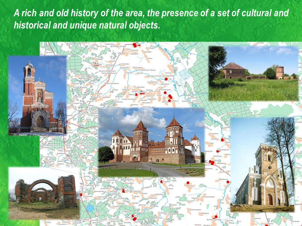 A rich and old history of the area, the presence of a set of cultural and historical and unique natural objects.