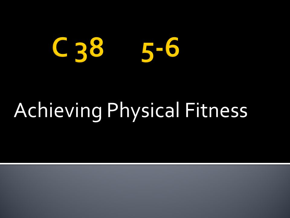Achieving Physical Fitness