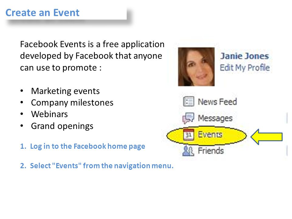 Facebook Events is a free application developed by Facebook that anyone can use to promote : Marketing events Company milestones Webinars Grand openin