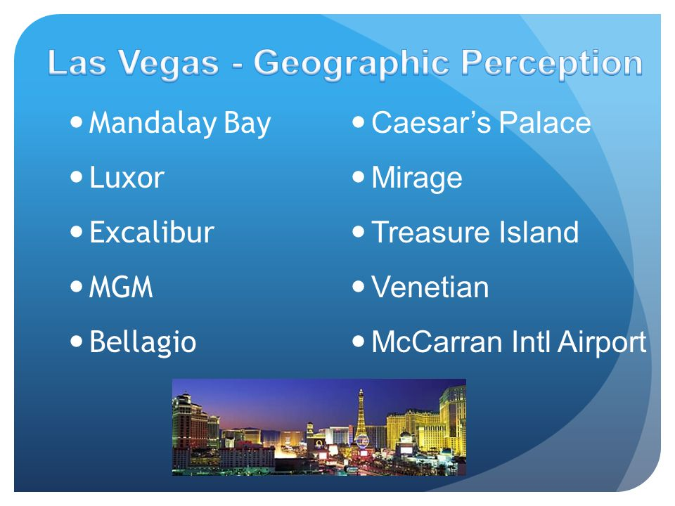 Mandalay Bay Luxor Excalibur MGM Bellagio Caesars Palace Mirage Treasure Island Venetian McCarran Intl Airport