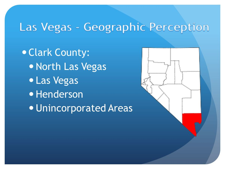 Clark County: North Las Vegas Las Vegas Henderson Unincorporated Areas