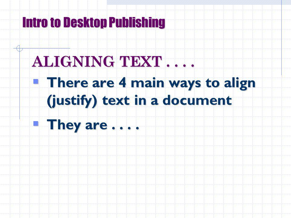 ALIGNING TEXT....