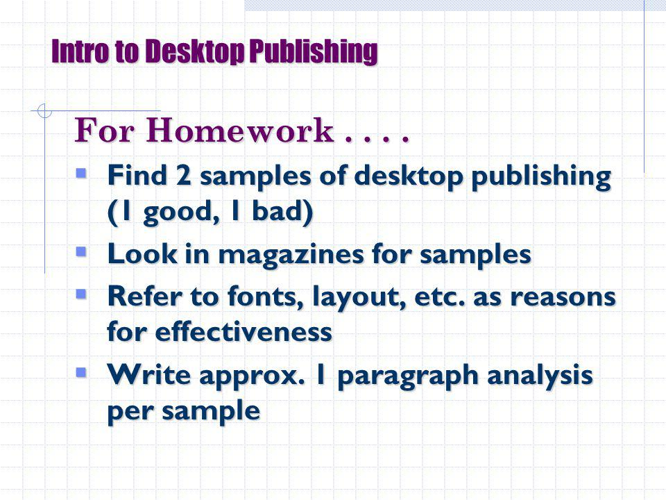 Intro to Desktop Publishing For Homework....