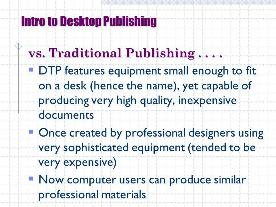 Intro to Desktop Publishing vs.Traditional Publishing....