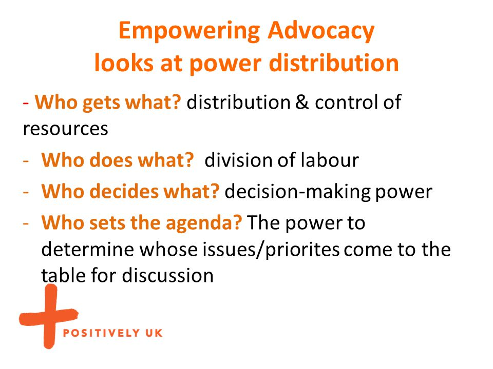 Empowering Advocacy looks at power distribution - Who gets what.