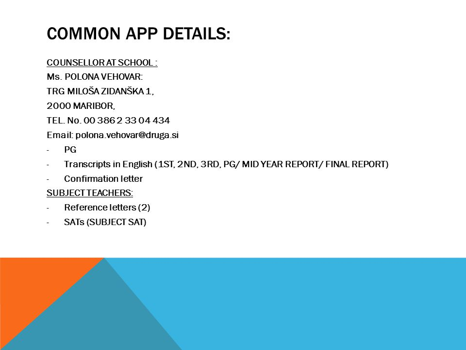 COMMON APP DETAILS: COUNSELLOR AT SCHOOL : Ms.