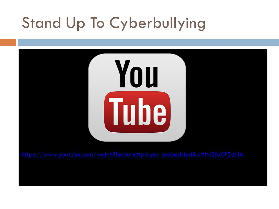 Stand Up To Cyberbullying https://www.youtube.com/watch?feature=player_embedded&v=lN2fuKPDzHA