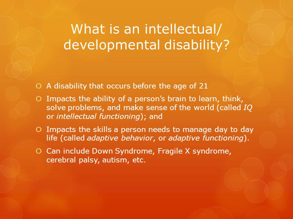 What is an intellectual/ developmental disability.
