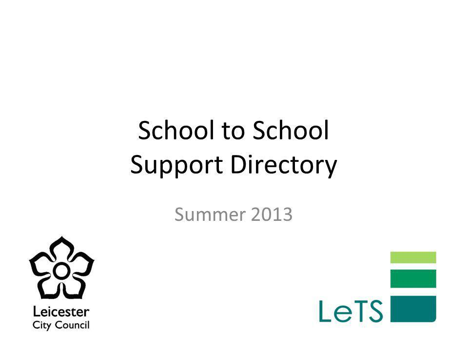 School to School Support Directory Summer 2013