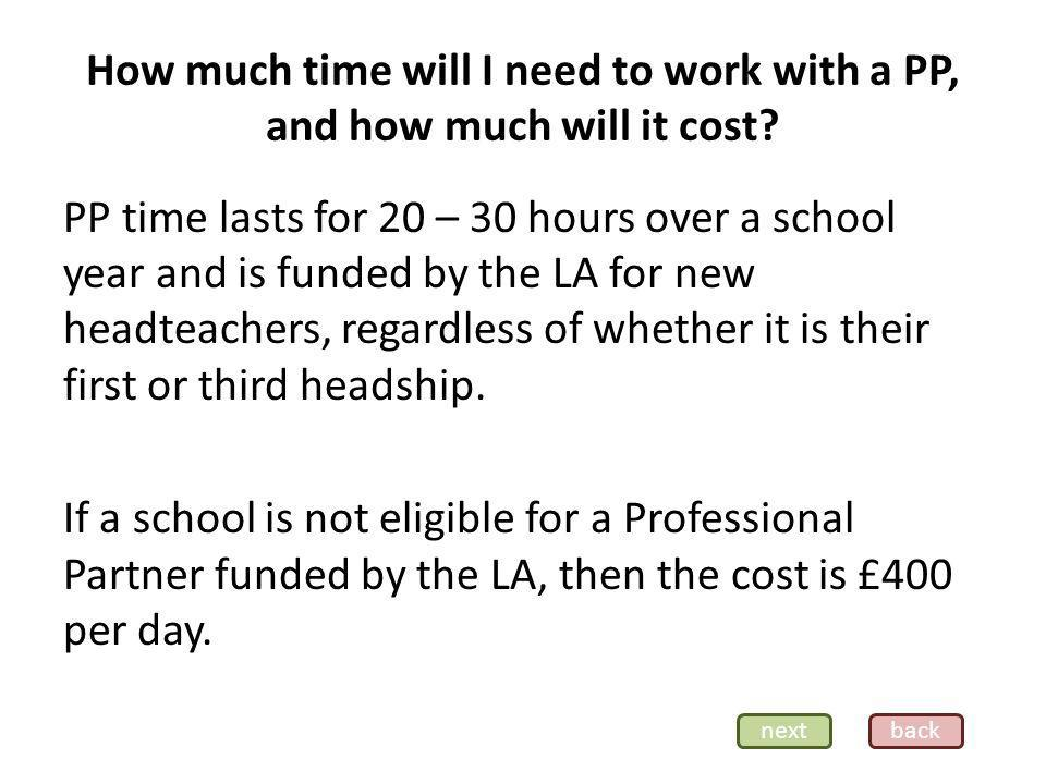 How much time will I need to work with a PP, and how much will it cost.