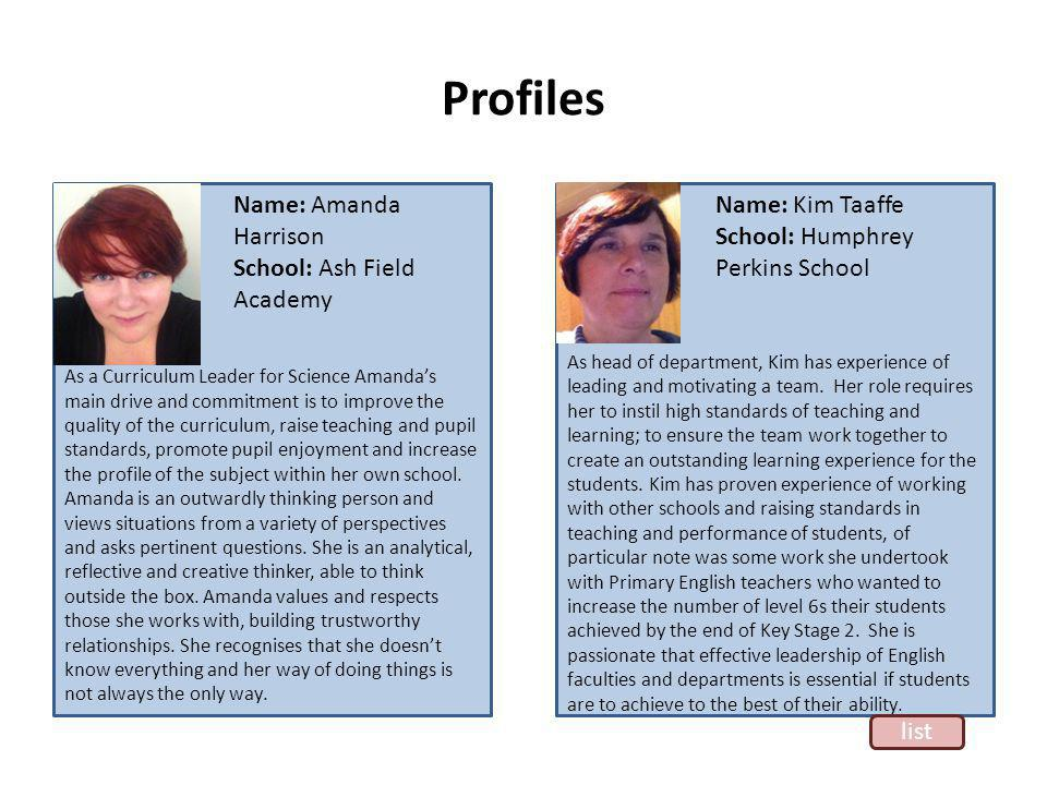 Profiles As a Curriculum Leader for Science Amandas main drive and commitment is to improve the quality of the curriculum, raise teaching and pupil standards, promote pupil enjoyment and increase the profile of the subject within her own school.