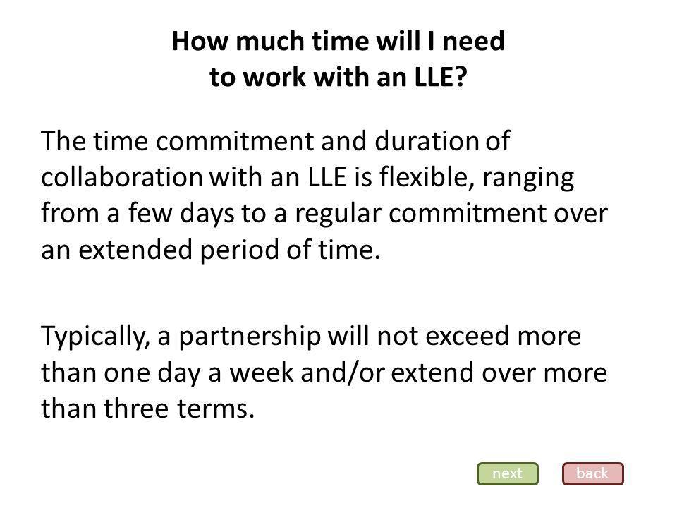 How much time will I need to work with an LLE.