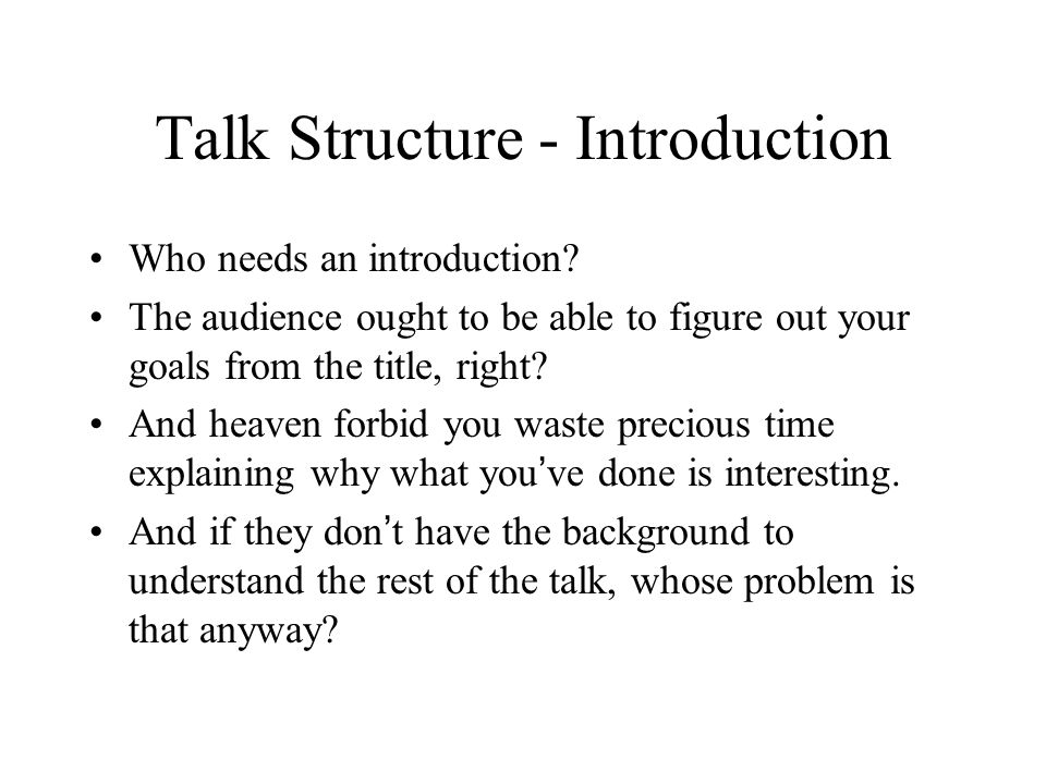 Outline You, the speaker Structure of a talk Visual Aids Miscellania