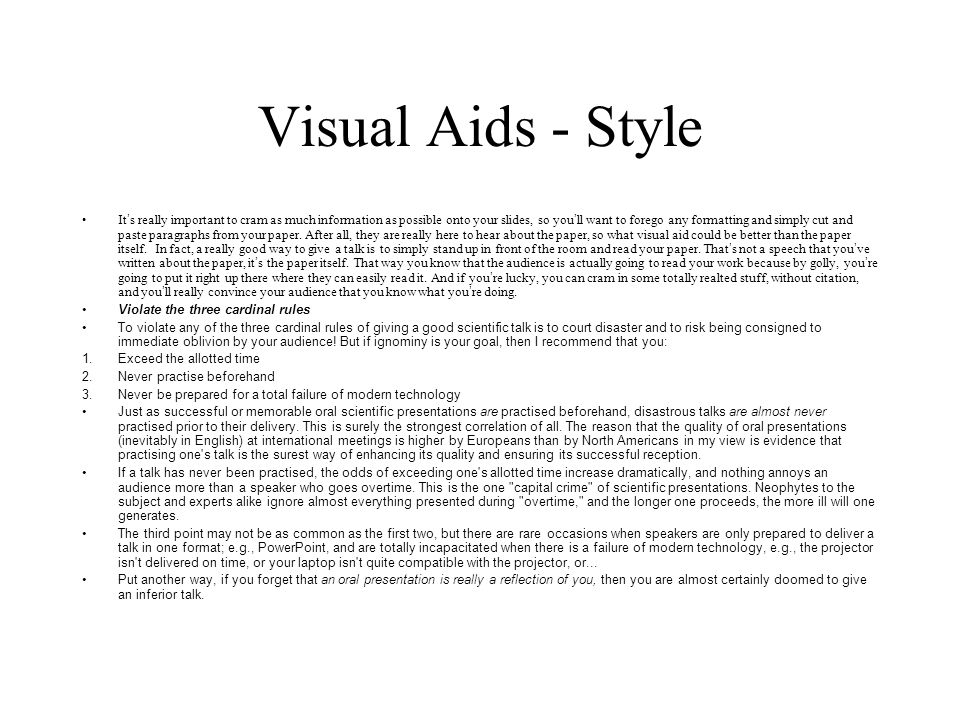 Visual Aids - Purpose The visual aids give your talk for you.