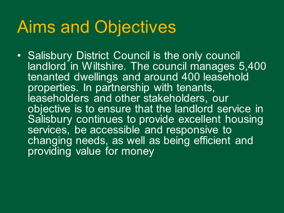 Aims and Objectives Salisbury District Council is the only council landlord in Wiltshire.