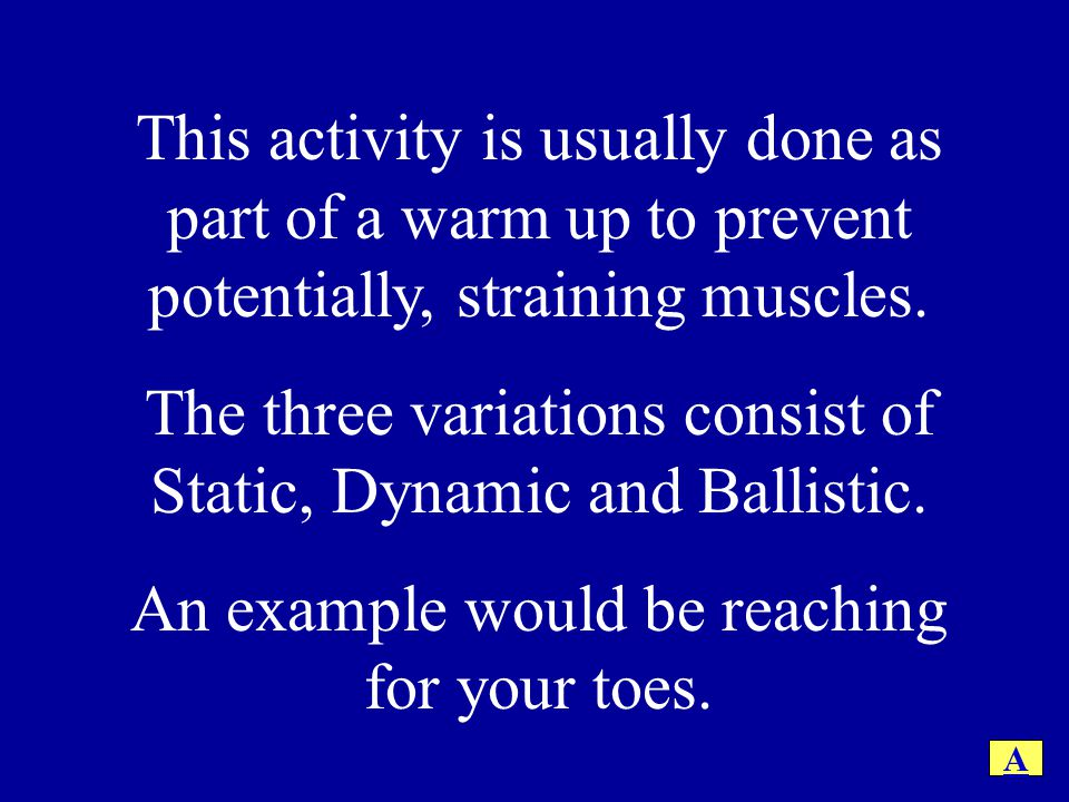 What is Stretching.Stretching is a great way to warm up and prepare for an upcoming activity.