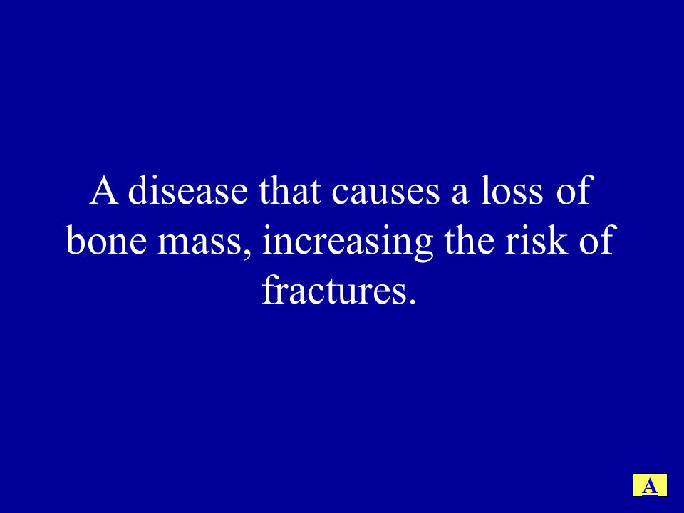 What is Osteoporosis.