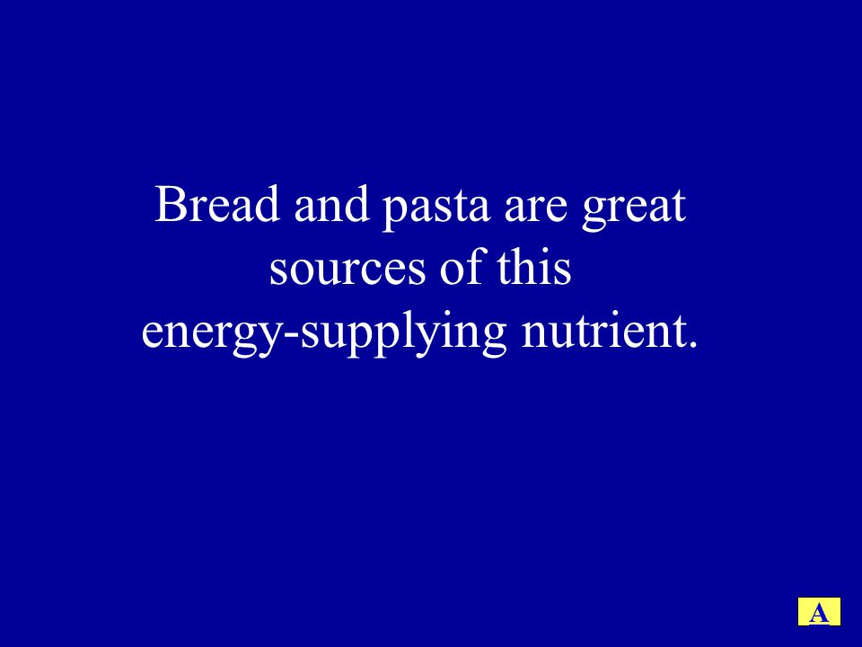 Bread and pasta are great sources of this energy-supplying nutrient. A