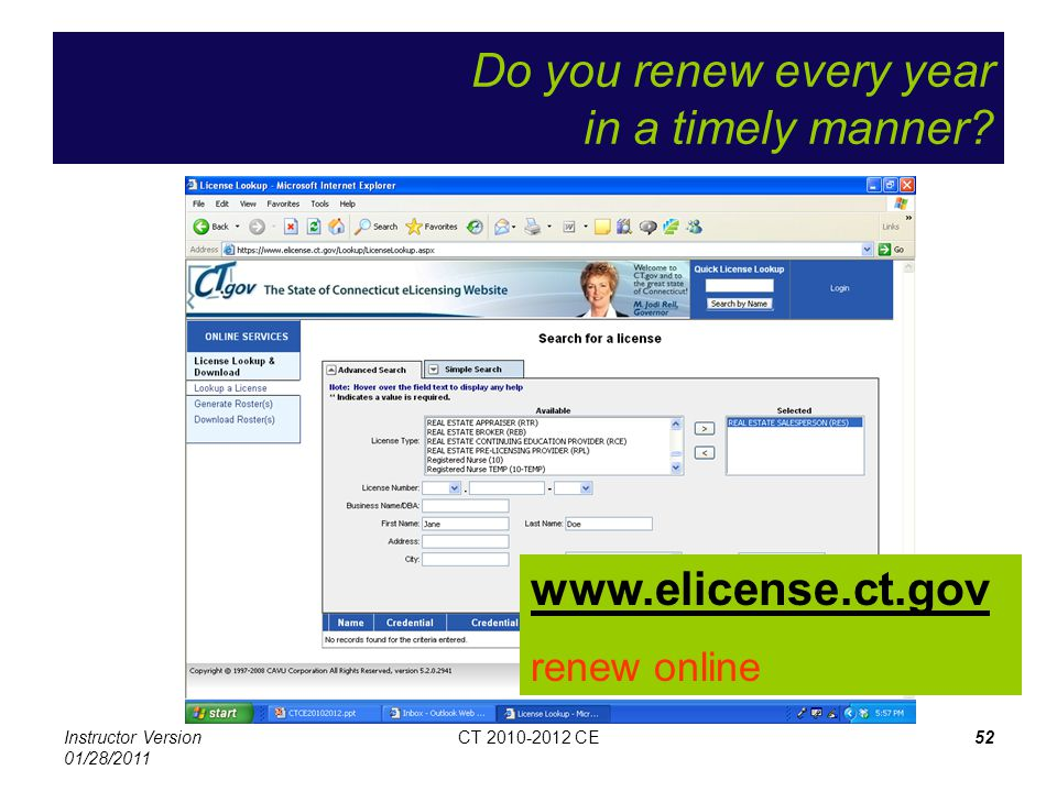 Instructor Version 01/28/2011 CT 2010-2012 CE52 Do you renew every year in a timely manner.
