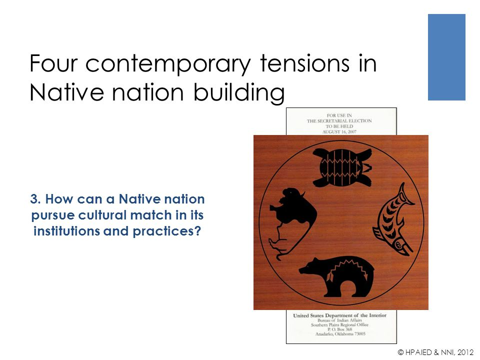 Four contemporary tensions in Native nation building 3.