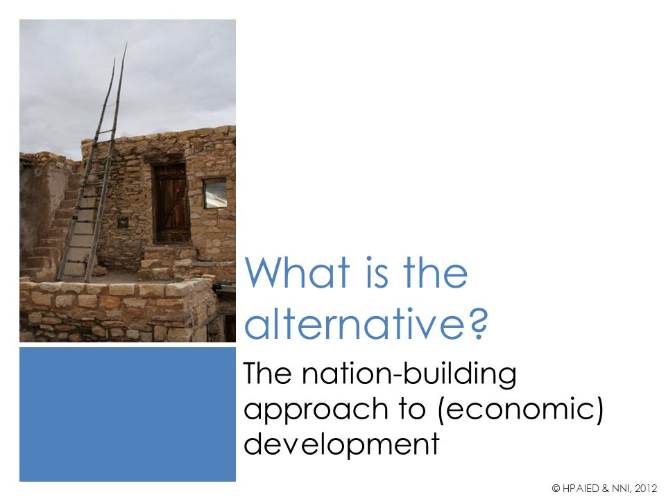 The Nation-Building Approach to Development 1.