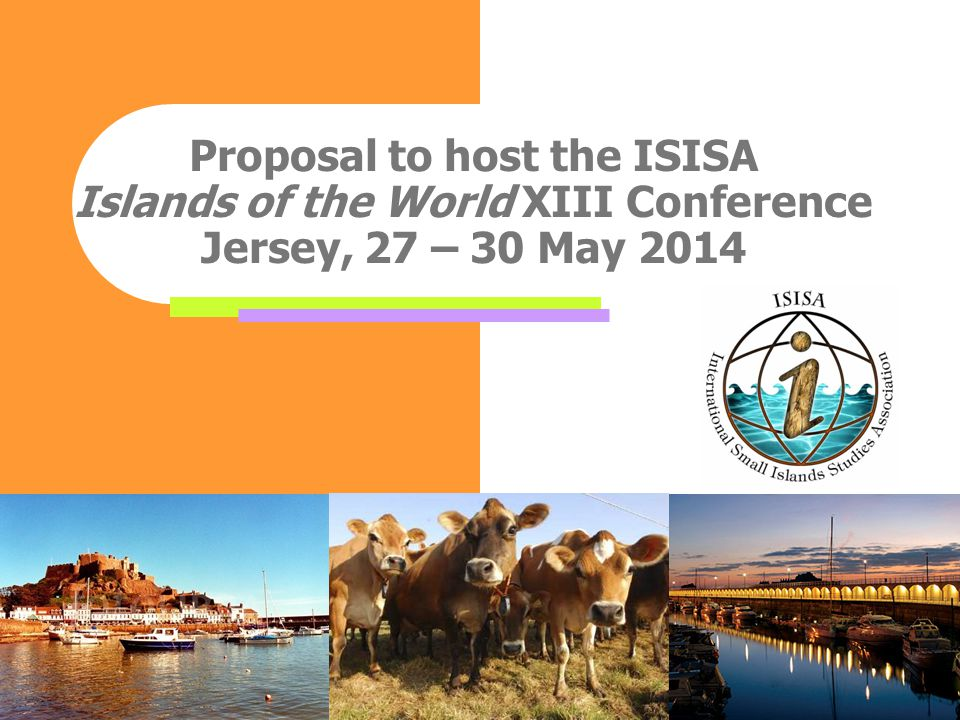 Proposal to host the ISISA Islands of the World XIII Conference Jersey, 27 – 30 May 2014