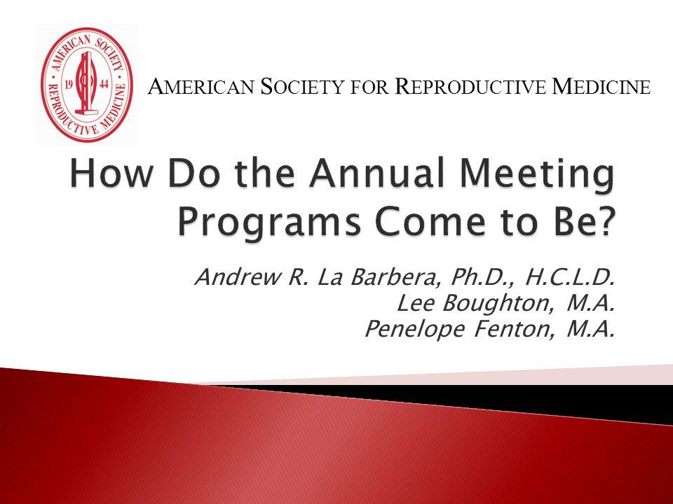 Andrew R. La Barbera, Ph.D., H.C.L.D. Lee Boughton, M.A. Penelope Fenton, M.A. A MERICAN S OCIETY FOR R EPRODUCTIVE M EDICINE