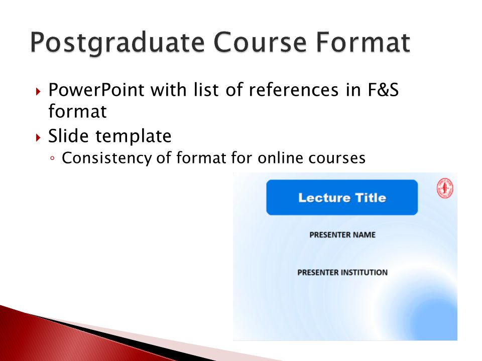 PowerPoint with list of references in F&S format Slide template Consistency of format for online courses