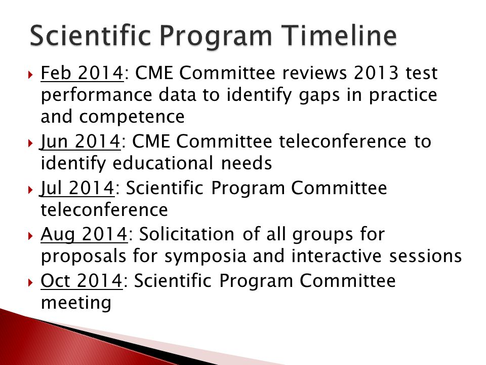 Feb 2014: CME Committee reviews 2013 test performance data to identify gaps in practice and competence Jun 2014: CME Committee teleconference to ident