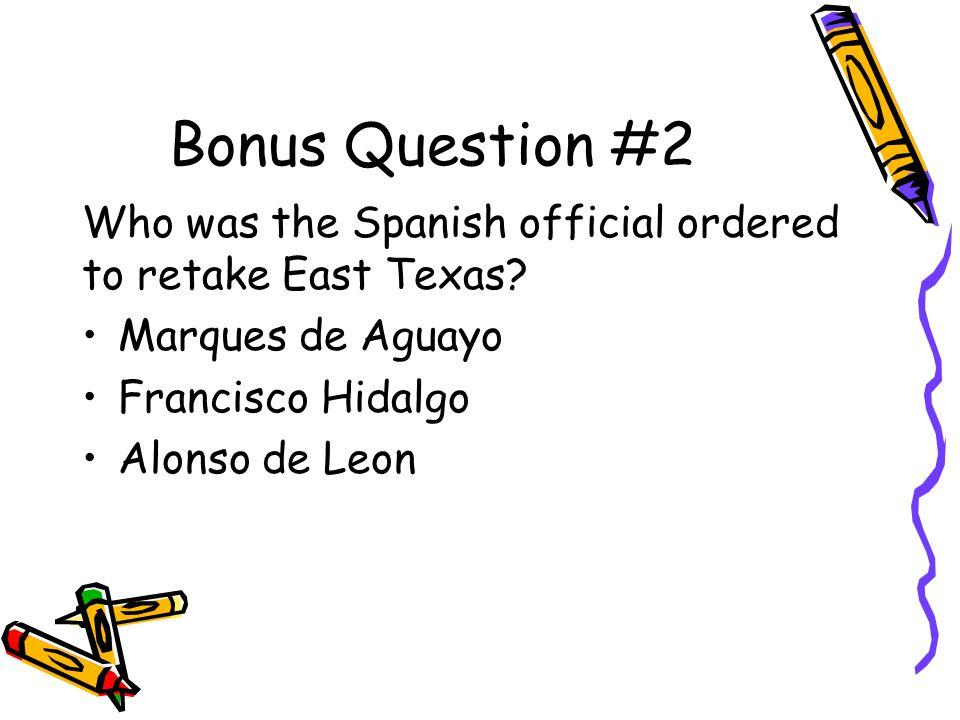 Answer to Bonus Question #1 Louis de St. Denis