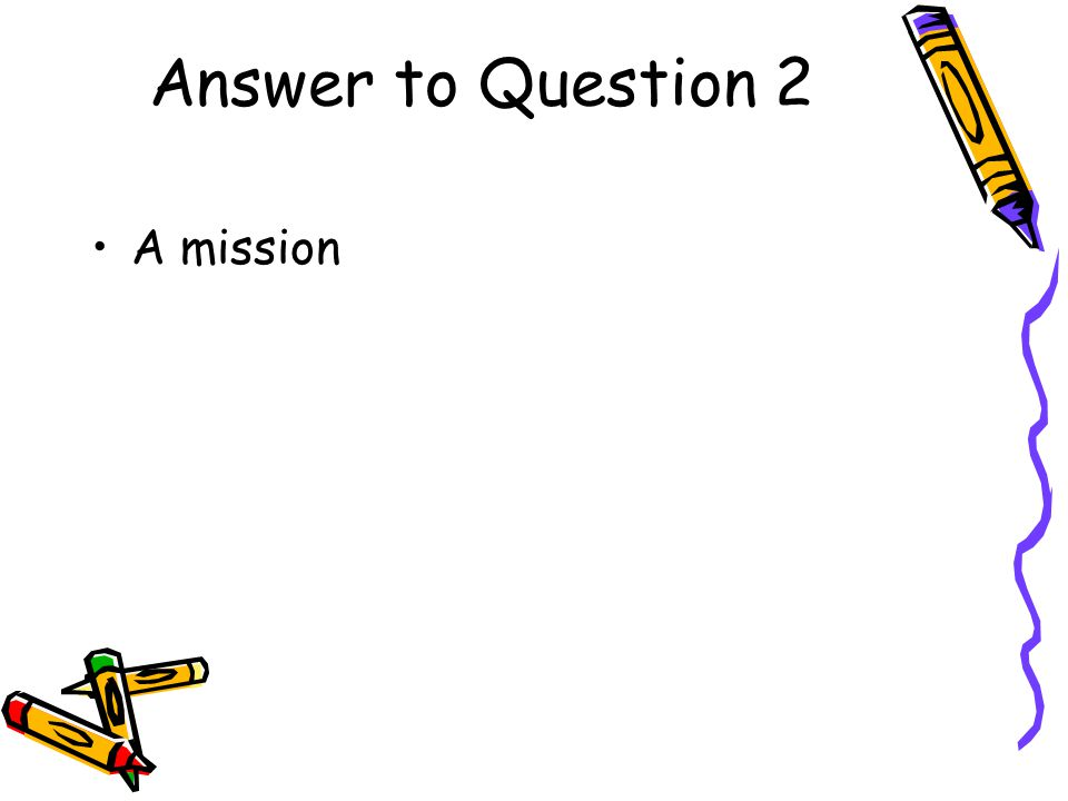 Question 2 The first Spanish settlement in an area was often what? A town A pueblo A mission