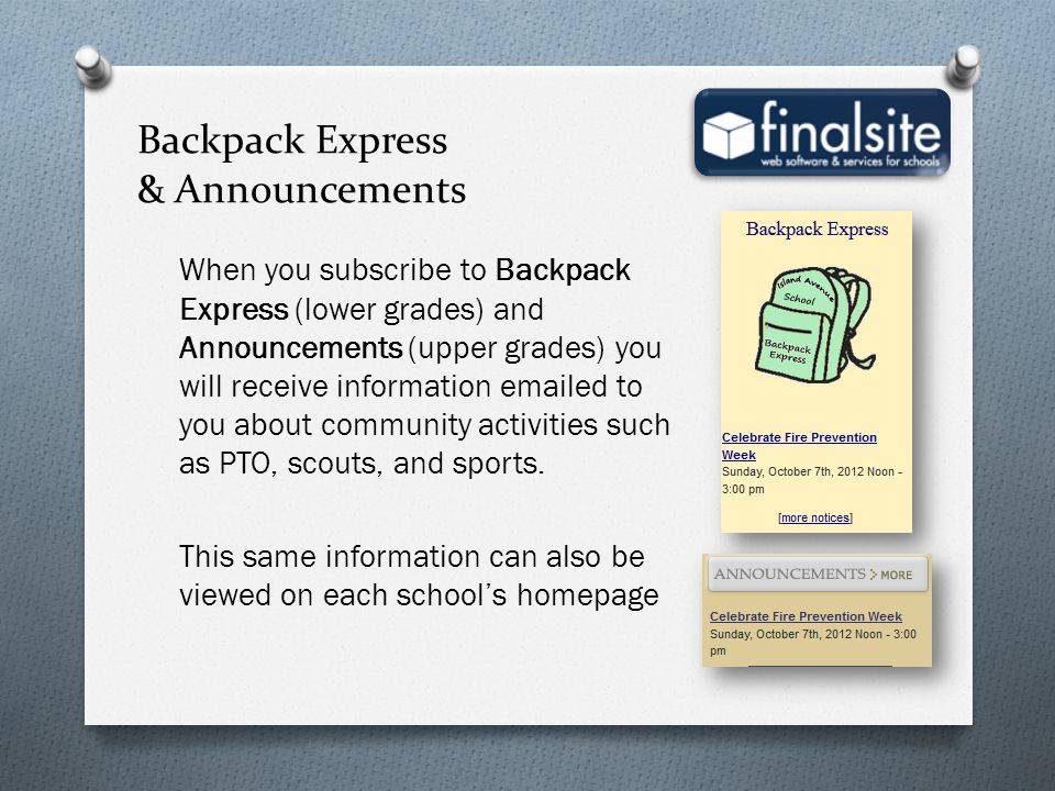 Backpack Express & Announcements When you subscribe to Backpack Express (lower grades) and Announcements (upper grades) you will receive information e