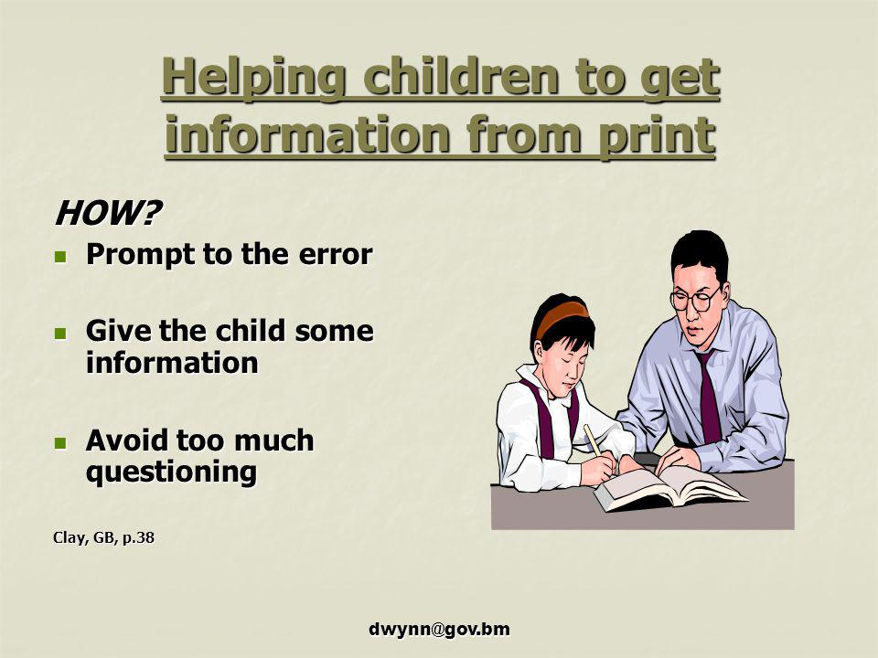 dwynn@gov.bm Helping children to get information from print HOW.