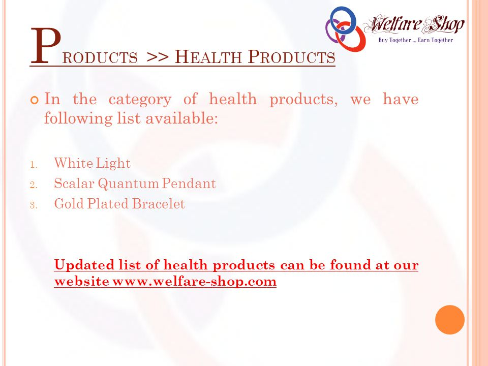 P RODUCTS >> H EALTH P RODUCTS In the category of health products, we have following list available: 1.