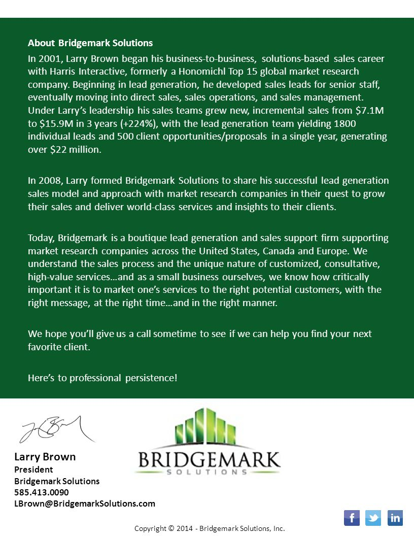 About Bridgemark Solutions In 2001, Larry Brown began his business-to-business, solutions-based sales career with Harris Interactive, formerly a Honom