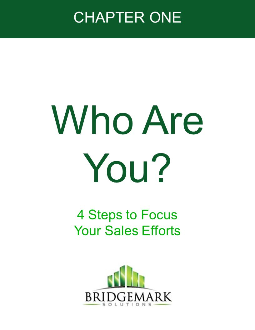 CHAPTER ONE Who Are You? 4 Steps to Focus Your Sales Efforts