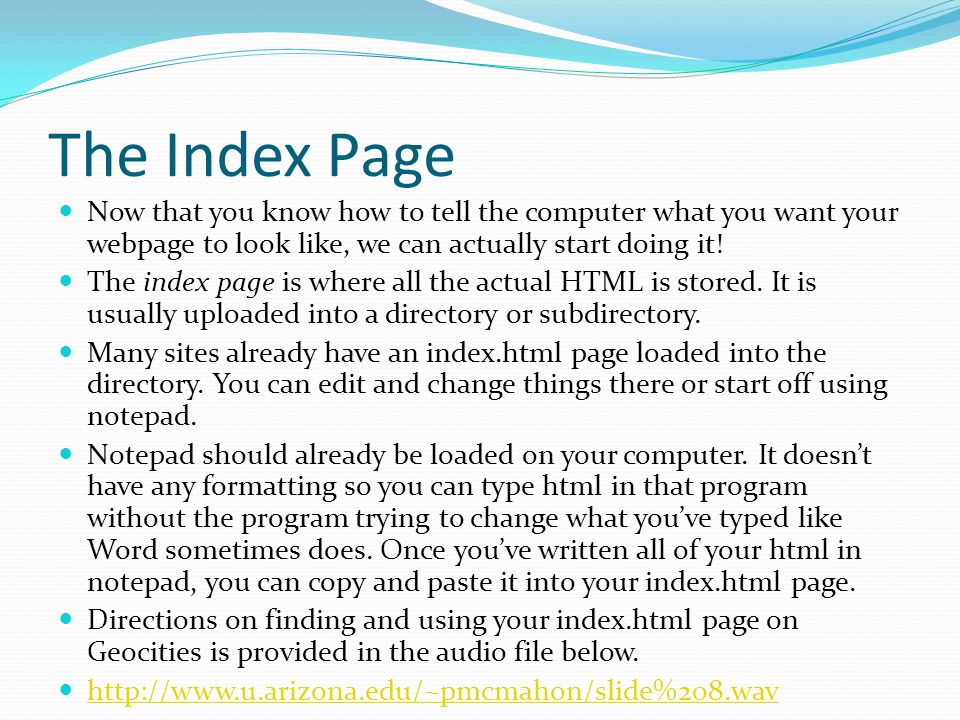 The Index Page Now that you know how to tell the computer what you want your webpage to look like, we can actually start doing it.
