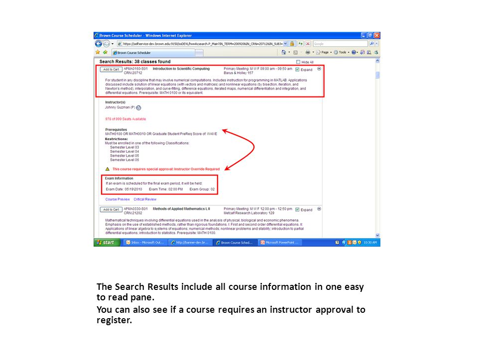 You will see a warning message if you dont meet the prerequisites or restrictions applied to a course.