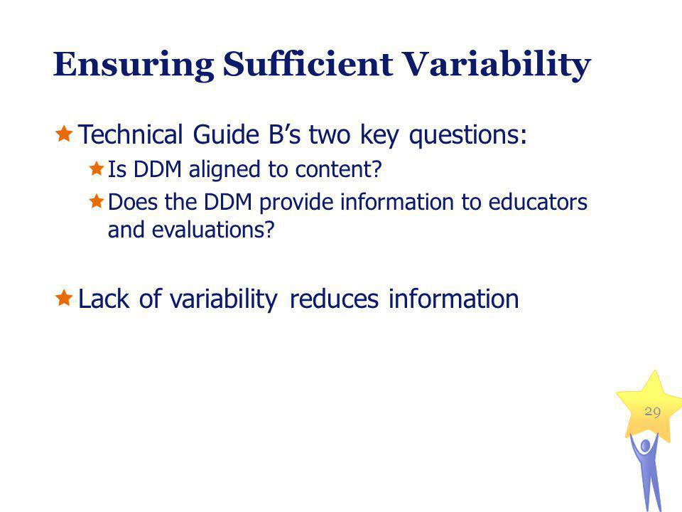 Ensuring Sufficient Variability Technical Guide Bs two key questions: Is DDM aligned to content.
