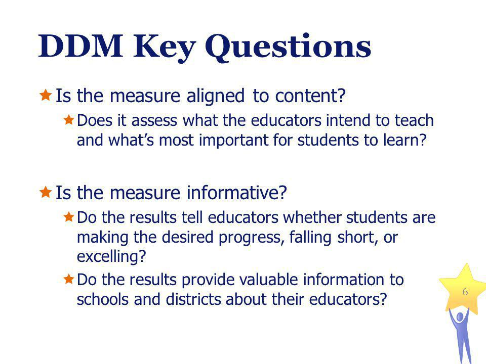 DDM Key Questions Is the measure aligned to content.
