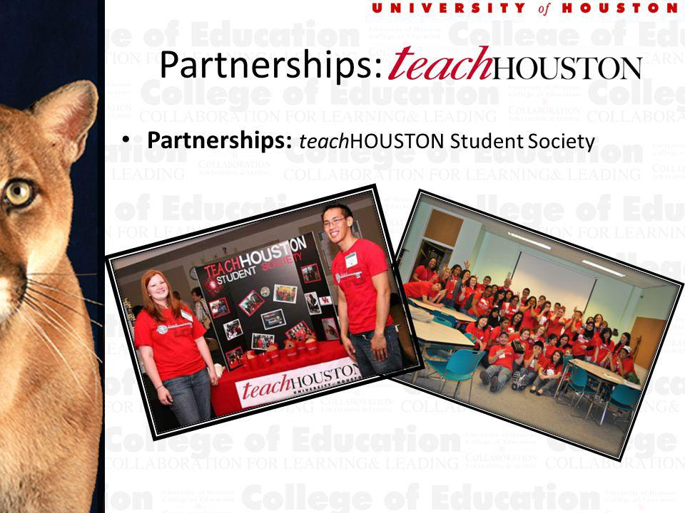 Partnerships: teachHouston Partnerships: teachHOUSTON Student Society