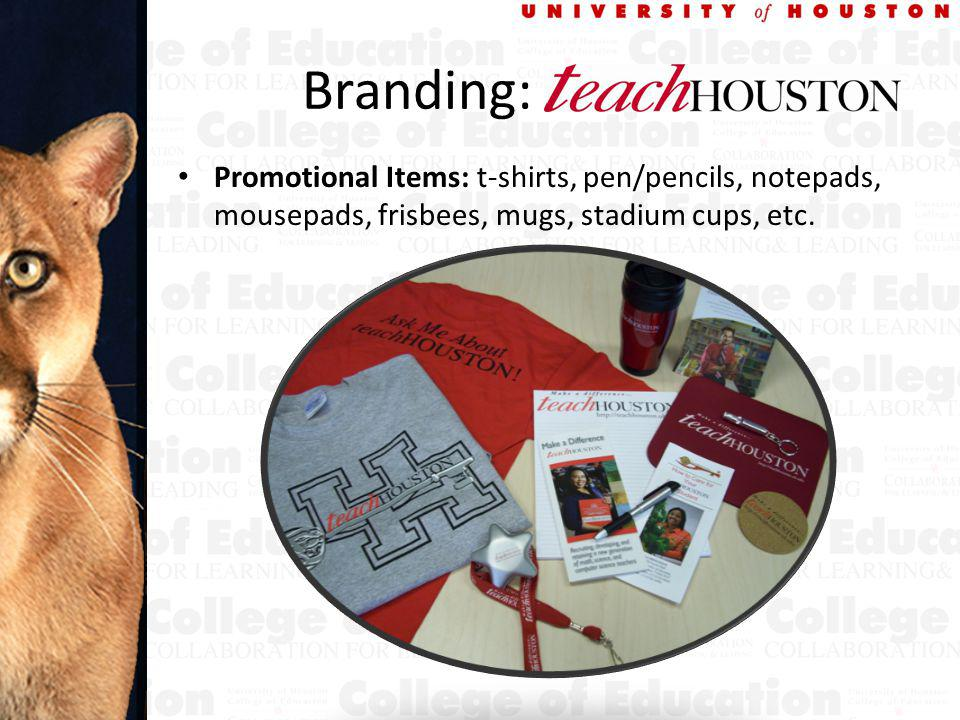 Branding: ouston Promotional Items: t-shirts, pen/pencils, notepads, mousepads, frisbees, mugs, stadium cups, etc.