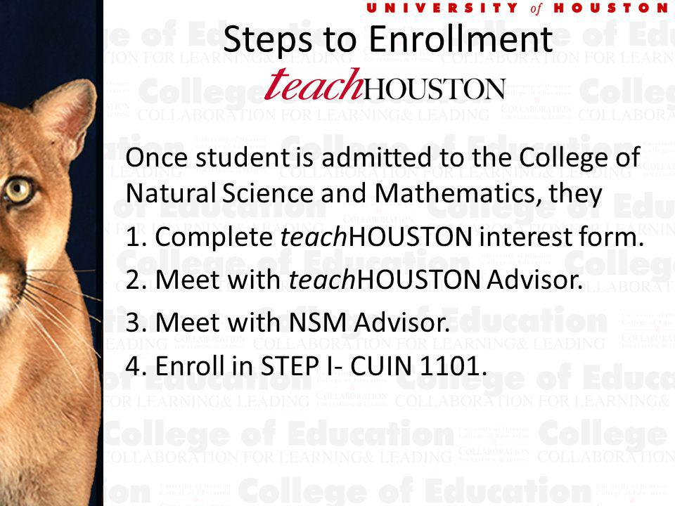 Steps to Enrollment Once student is admitted to the College of Natural Science and Mathematics, they 1.