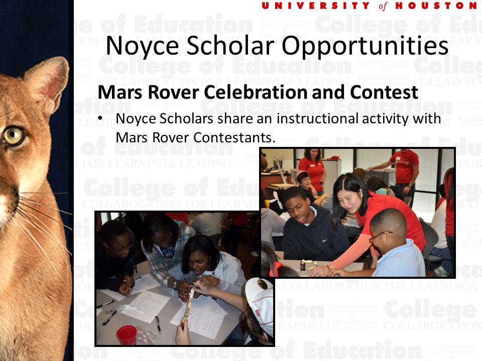 Noyce Scholar Opportunities Mars Rover Celebration and Contest Noyce Scholars share an instructional activity with Mars Rover Contestants.