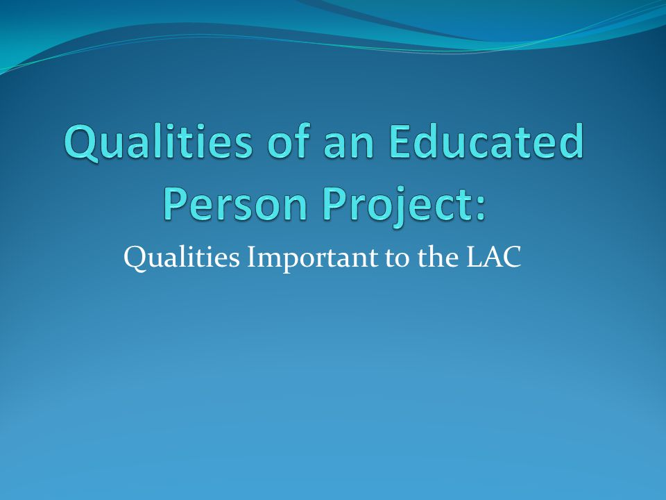 Qualities Important to the LAC