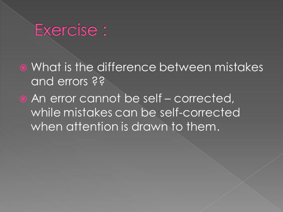 What is the difference between mistakes and errors .