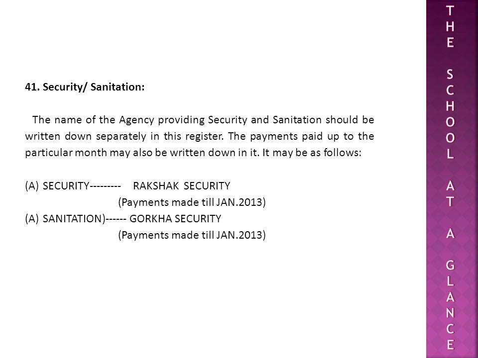 41. Security/ Sanitation: The name of the Agency providing Security and Sanitation should be written down separately in this register. The payments pa