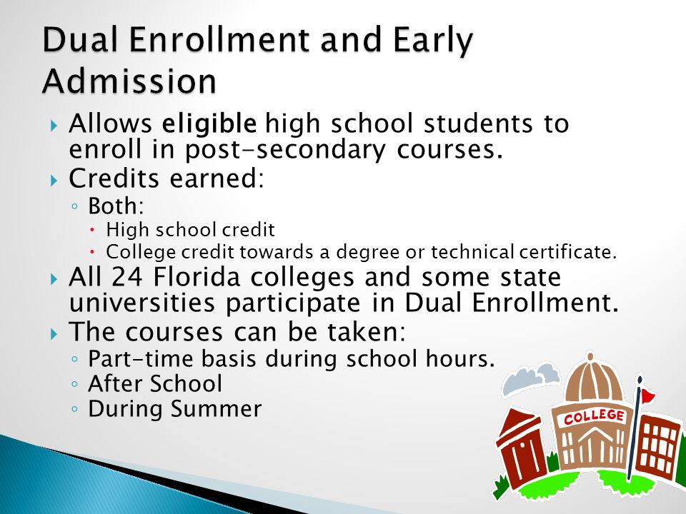 Allows eligible high school students to enroll in post-secondary courses.